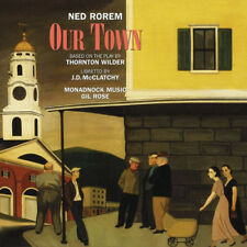 Ned Rorem : Ned Rorem: Our Town CD (2017) ***NEW***