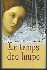 Le temps des loups.Hugues DOURIAUX.France loisirs C006
