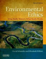 Environmental Ethics : What Really Matters, What Really Works by Elizabeth...