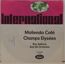 "RAY ANTHONY - MOLIENDO CAFE / CHAMPS ELYSEES 7"" SINGLE (e551)"
