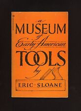 A Museum of Early American Tools  (1974 paperback) Eric Sloane *colonial history