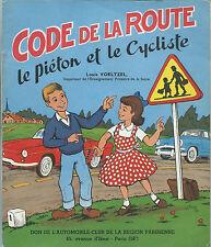 RARE EO J.L. PESCH + LOUIS VOETZEL CODE DE LA ROUTE : LE PIETON ET LE CYCLISTE