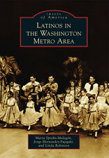 Latinos in the Washington Metro Area [Images of America] [DC]