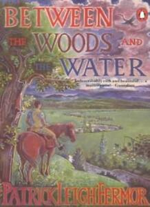 Between the Woods and the Water By Patrick Leigh Fermor. 9780140094305