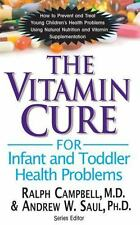 The Vitamin Cure For Infant And Toddler Health Problems: How To Prevent And T...