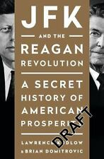 JFK and the Reagan Revolution : A Secret History of American Prosperity by...