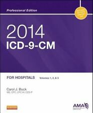 2014 ICD-9-CM for Hospitals, Volumes 1, 2 and 3 Professional Edition by Carol J.
