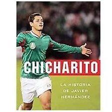 Chicharito: La Historia de Javier Hernandez (Paperback or Softback)