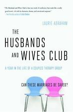 The Husbands and Wives Club : A Year in the Life of a Couples Therapy Group...
