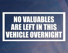 NO VALUABLES ARE LEFT IN THIS VEHICLE OVERNIGHT Works Car/Van/Window Sticker
