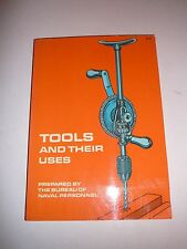 NEW Tools and Their Uses by U.S. Bureau of Naval Personnel Paperback Book B248