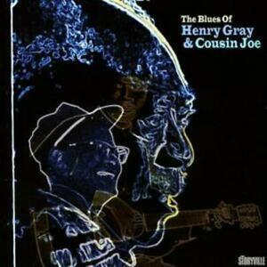 Henry Gray And Cousin Joe : The Blues Of CD (2004) ***NEW*** Fast and FREE P & P