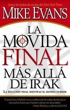 La Movida Final Mas Alla De Irak (Spanish Edition)
