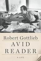 Avid Reader : A Life by Robert Gottlieb (2016, Hardcover)