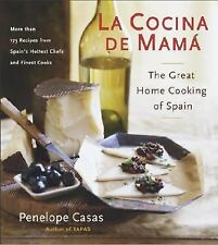 La Cocina de Mama : The Great Home Cooking of Spain by Penelope Casas (2005,...
