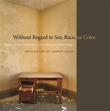 Without Regard to Sex, Race, or Color: The Past, Present, and Future of One Hist