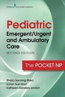 Pediatric Emergent/Urgent and Ambulatory Care : The Pocket NP, Paperback by S...