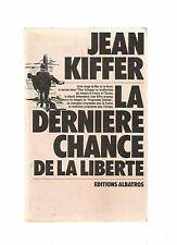 LA DERNIERE CHANCE DE LA LIBERTE - JEAN KIFFER
