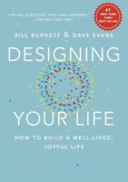 Designing Your Life How to Build a Well-Lived, Joyful Life [New Book] Hardcove