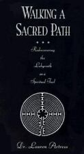 Walking a Sacred Path : Rediscovering the Labyrinth As a Spiritual Tool by...