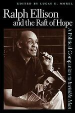 Ralph Ellison and the Raft of Hope : A Political Companion to Invisible Man...