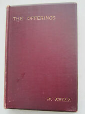 1899 Edition - The Offerings of Leviticus - William Kelly