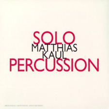 Matthias Kaul: only Percussion CD NEW