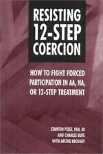 Resisting 12-Step Coercion: How to Fight Forced Participation in AA, NA, or