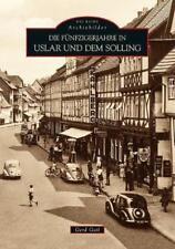 Die Fünfzigerjahre in Uslar und dem Solling von Gerd Gail (2011, Taschenbuch)