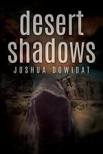 Desert Shadows: By Dowidat, Joshua