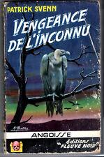 ANGOISSE n°21 # PATRICK SVENN # VENGEANCE DE L'INCONNU # EO 1956 fleuve noir