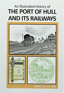 An Illustrated History of the PORT OF HULL AND ITS RAILWAYS RRP £22.95