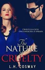Nature of Cruelty: By Cosway, L. H. Cosway, L. H.