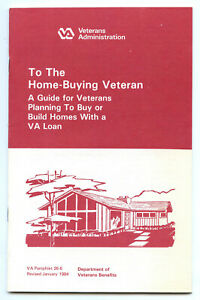 VA To The Home Buying Veteran Vintage 1984 Booklet