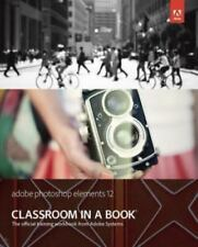 Adobe Photoshop Elements 12 Classroom in a Book-ExLibrary