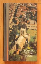 BOOK OF BRITISH TOWNS. AA PUBLISHING 1982. STILL A USEFUL GUIDE