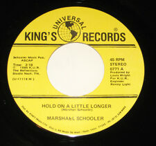 "Marshall Schooler 7"" 45 HEAR PRIVATE COUNTRY Hold On A Little KING'S UNIVERSAL"