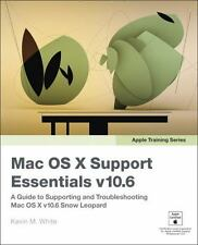 Apple Training Series: Mac OS X Support Essentials v10.6: A Guide to Supporting
