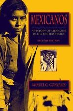 Mexicanos: A History of Mexicans in the United States by Manuel G. Gonzales...