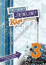 Liederheft: FEIERT JESUS! KIDS - 3 - Mit Texten, Noten & Griffen *NEU*