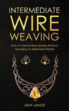Lange Amy-Intermediate Wire Weaving (US IMPORT) BOOK NEU