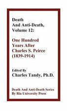 Death & Anti-Death: Death and Anti-Death, Volume 12 : One Hundred Years after...