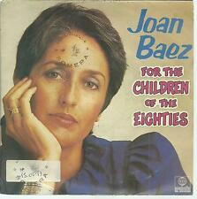 45 TOURS 2 TITRES / JOAN  BAEZ     FOR THE CHILDREN OF THE EIGHTIES    A3