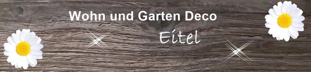 Wohn und Garten Deco Eitel