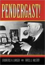 Pendergast! by Lawrence H. Larsen and Nancy J. Hulston (1997, Hardcover) Book