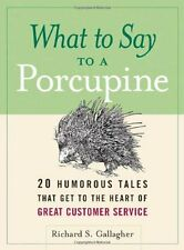 What to Say to a Porcupine: 20 Humorous Tales That