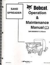 BOBCAT SAND SPREADER  OPERATION & MAINTENANCE  MANUAL