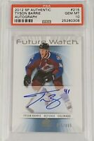 2012 2013 SP AUTHENTIC Tyson Barrie PSA 10 #845/999 AUTO RC ROOKIE AUTOGRAPHED