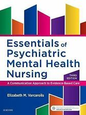 ESSENTIALS OF PSYCHIATRIC MENTAL HEALTH NURSING - VARCAROLIS, ELIZABETH M. - NEW