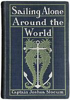 SAILING ALONE AROUND THE WORLD Captain Joshua Slocum 1900 1st Edition Hardcover